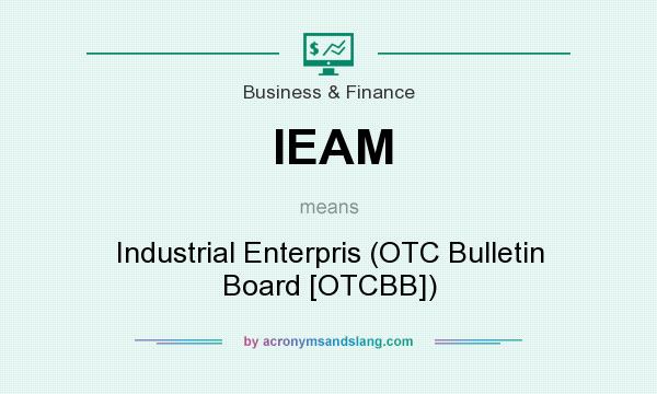 What does IEAM mean? It stands for Industrial Enterpris (OTC Bulletin Board [OTCBB])