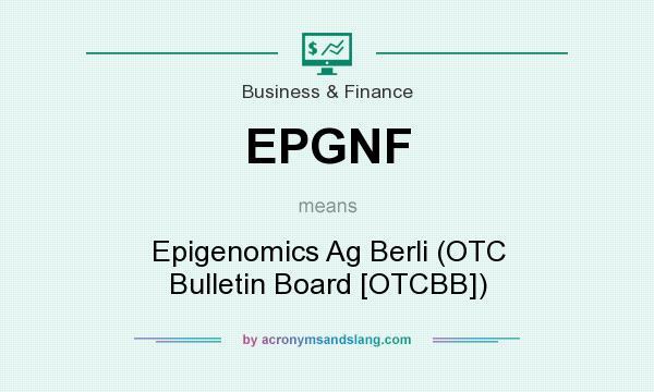 What does EPGNF mean? It stands for Epigenomics Ag Berli (OTC Bulletin Board [OTCBB])