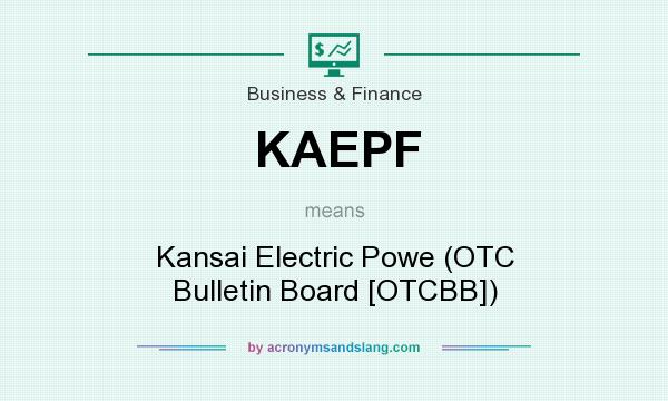 What does KAEPF mean? It stands for Kansai Electric Powe (OTC Bulletin Board [OTCBB])