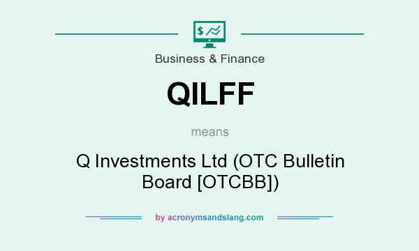 What does QILFF mean? It stands for Q Investments Ltd (OTC Bulletin Board [OTCBB])