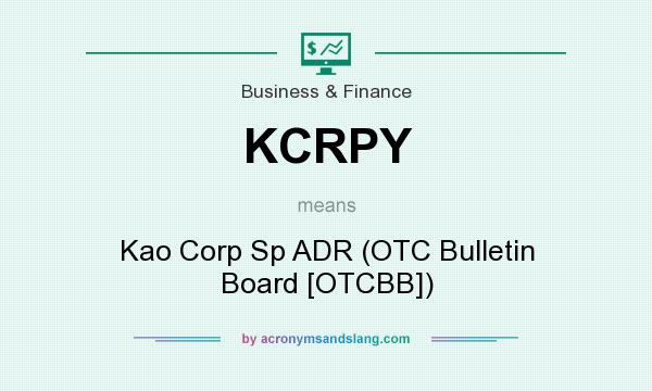 What does KCRPY mean? It stands for Kao Corp Sp ADR (OTC Bulletin Board [OTCBB])