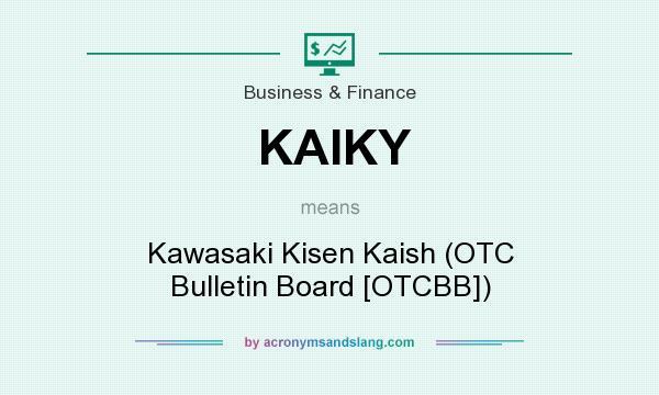 What does KAIKY mean? It stands for Kawasaki Kisen Kaish (OTC Bulletin Board [OTCBB])