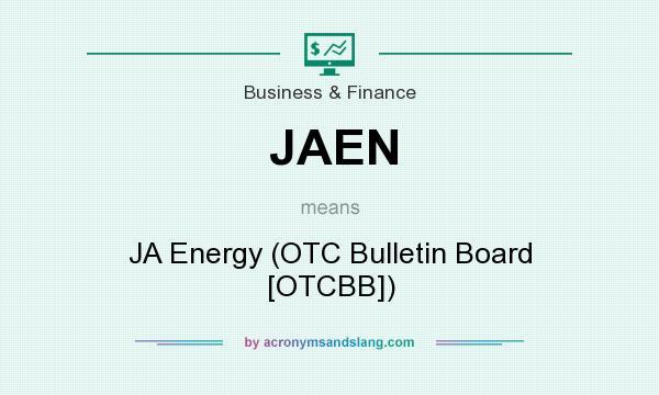 What does JAEN mean? It stands for JA Energy (OTC Bulletin Board [OTCBB])