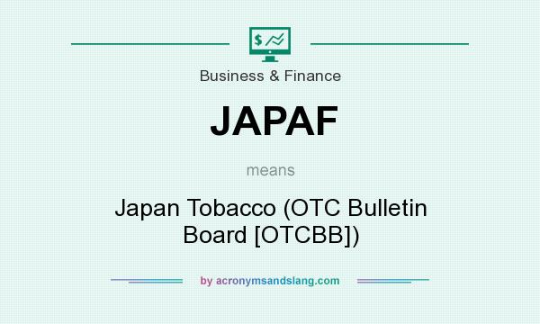 What does JAPAF mean? It stands for Japan Tobacco (OTC Bulletin Board [OTCBB])