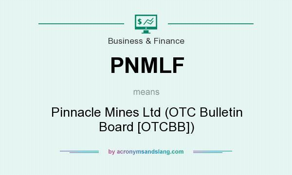 What does PNMLF mean? It stands for Pinnacle Mines Ltd (OTC Bulletin Board [OTCBB])