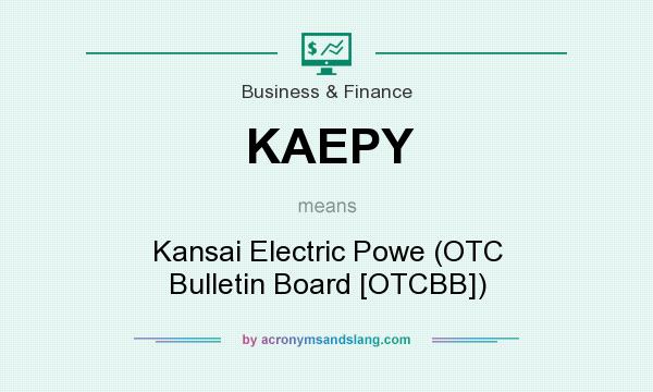 What does KAEPY mean? It stands for Kansai Electric Powe (OTC Bulletin Board [OTCBB])