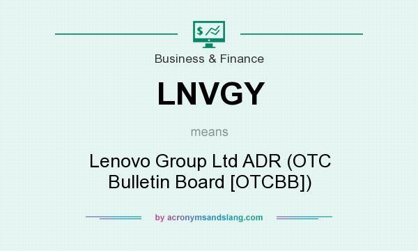 What does LNVGY mean? It stands for Lenovo Group Ltd ADR (OTC Bulletin Board [OTCBB])