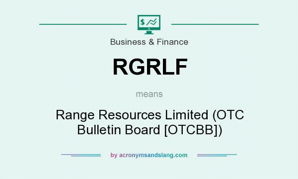 What does RGRLF mean? It stands for Range Resources Limited (OTC Bulletin Board [OTCBB])