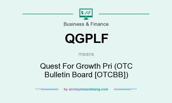 What does QGPLF mean? It stands for Quest For Growth Pri (OTC Bulletin Board [OTCBB])