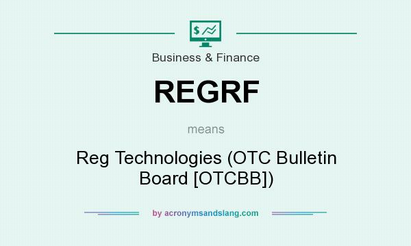 What does REGRF mean? It stands for Reg Technologies (OTC Bulletin Board [OTCBB])