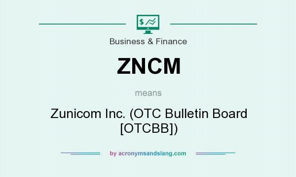 What does ZNCM mean? It stands for Zunicom Inc. (OTC Bulletin Board [OTCBB])