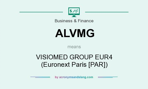What does ALVMG mean? It stands for VISIOMED GROUP EUR4 (Euronext Paris [PAR])