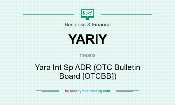 What does YARIY mean? It stands for Yara Int Sp ADR (OTC Bulletin Board [OTCBB])