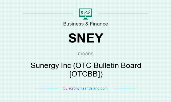 What does SNEY mean? It stands for Sunergy Inc (OTC Bulletin Board [OTCBB])