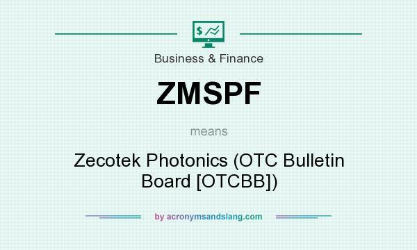 What does ZMSPF mean? It stands for Zecotek Photonics (OTC Bulletin Board [OTCBB])