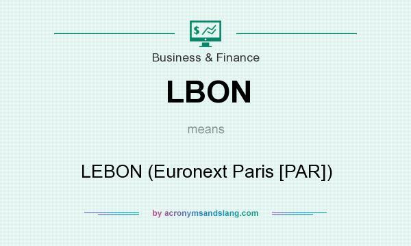 What does LBON mean? It stands for LEBON (Euronext Paris [PAR])
