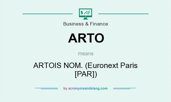 What does ARTO mean? It stands for ARTOIS NOM. (Euronext Paris [PAR])