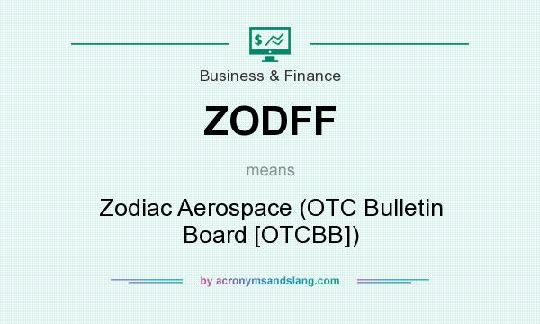 What does ZODFF mean? It stands for Zodiac Aerospace (OTC Bulletin Board [OTCBB])