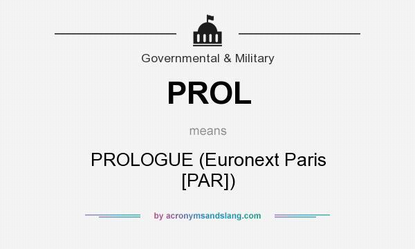 What does PROL mean? It stands for PROLOGUE (Euronext Paris [PAR])