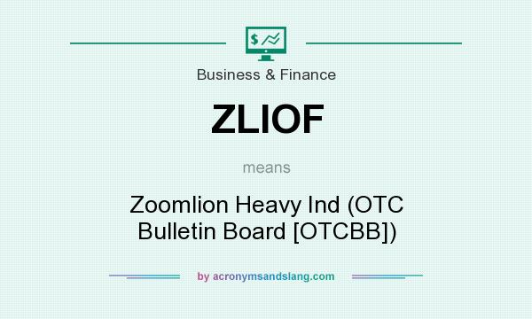 What does ZLIOF mean? It stands for Zoomlion Heavy Ind (OTC Bulletin Board [OTCBB])