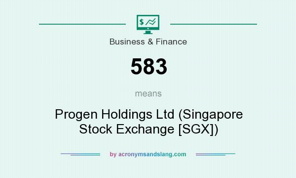 What does 583 mean? It stands for Progen Holdings Ltd (Singapore Stock Exchange [SGX])