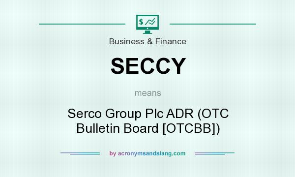 What does SECCY mean? It stands for Serco Group Plc ADR (OTC Bulletin Board [OTCBB])