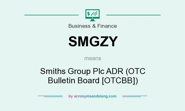 What does SMGZY mean? It stands for Smiths Group Plc ADR (OTC Bulletin Board [OTCBB])