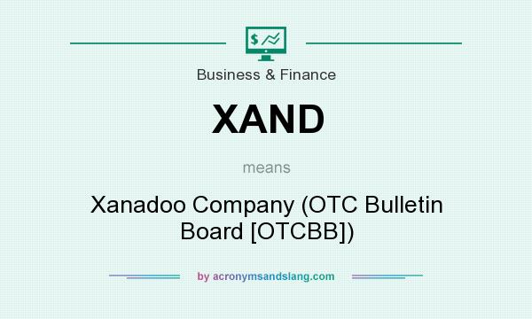 What does XAND mean? It stands for Xanadoo Company (OTC Bulletin Board [OTCBB])