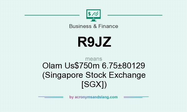 What does R9JZ mean? It stands for Olam Us$750m 6.75�80129 (Singapore Stock Exchange [SGX])