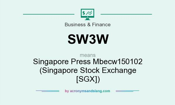 What does SW3W mean? It stands for Singapore Press Mbecw150102 (Singapore Stock Exchange [SGX])