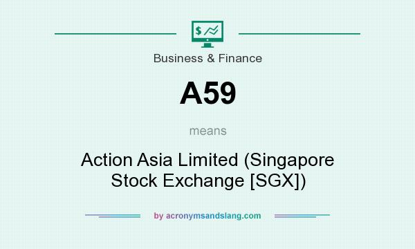 What does A59 mean? It stands for Action Asia Limited (Singapore Stock Exchange [SGX])