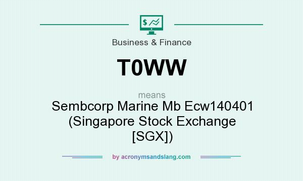 What does T0WW mean? It stands for Sembcorp Marine Mb Ecw140401 (Singapore Stock Exchange [SGX])