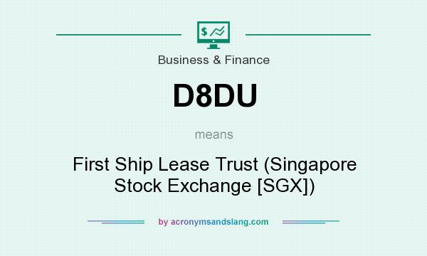 What does D8DU mean? It stands for First Ship Lease Trust (Singapore Stock Exchange [SGX])