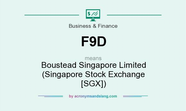 What does F9D mean? It stands for Boustead Singapore Limited (Singapore Stock Exchange [SGX])