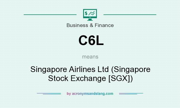 What does C6L mean? It stands for Singapore Airlines Ltd (Singapore Stock Exchange [SGX])