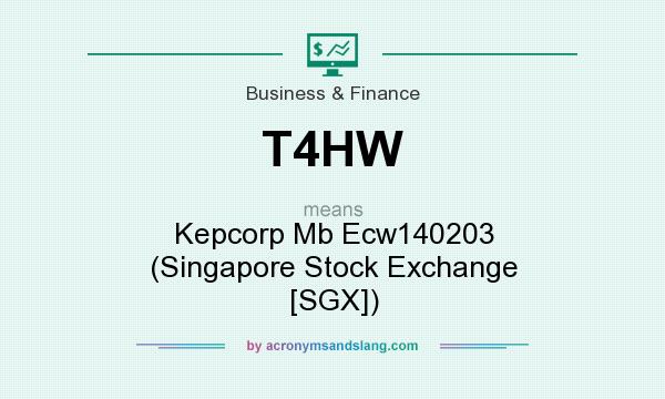 What does T4HW mean? It stands for Kepcorp Mb Ecw140203 (Singapore Stock Exchange [SGX])