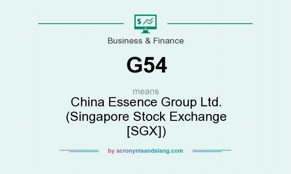 What does G54 mean? It stands for China Essence Group Ltd. (Singapore Stock Exchange [SGX])
