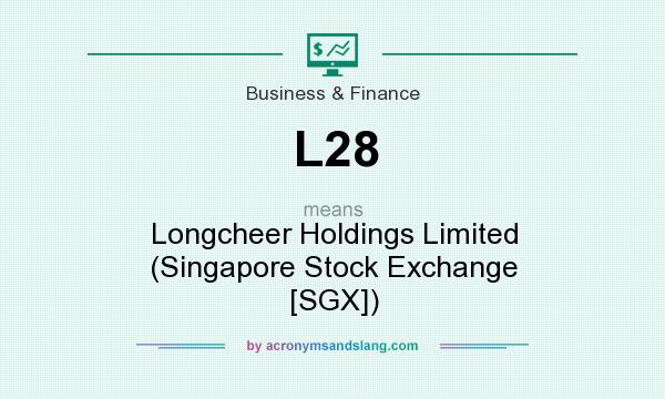 What does L28 mean? It stands for Longcheer Holdings Limited (Singapore Stock Exchange [SGX])