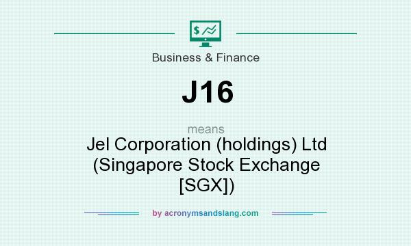 What does J16 mean? It stands for Jel Corporation (holdings) Ltd (Singapore Stock Exchange [SGX])