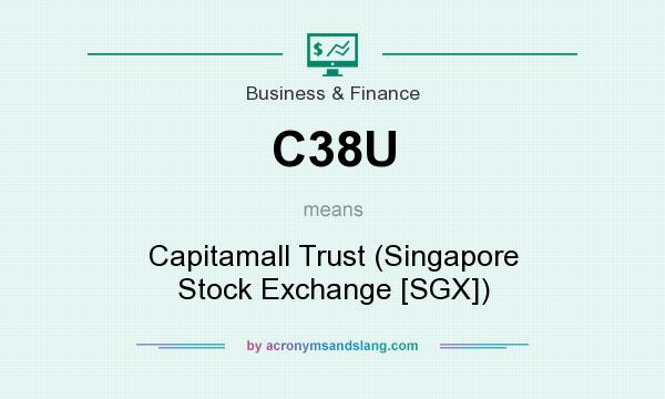 What does C38U mean? It stands for Capitamall Trust (Singapore Stock Exchange [SGX])