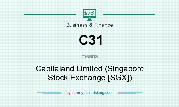 What does C31 mean? It stands for Capitaland Limited (Singapore Stock Exchange [SGX])