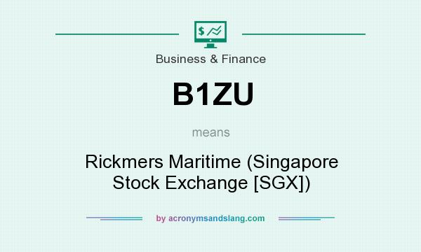 What does B1ZU mean? It stands for Rickmers Maritime (Singapore Stock Exchange [SGX])