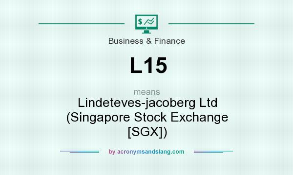 What does L15 mean? It stands for Lindeteves-jacoberg Ltd (Singapore Stock Exchange [SGX])