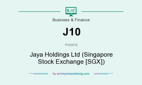 What does J10 mean? It stands for Jaya Holdings Ltd (Singapore Stock Exchange [SGX])