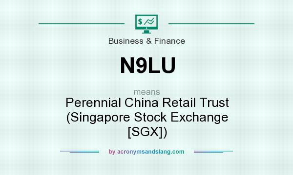 What does N9LU mean? It stands for Perennial China Retail Trust (Singapore Stock Exchange [SGX])