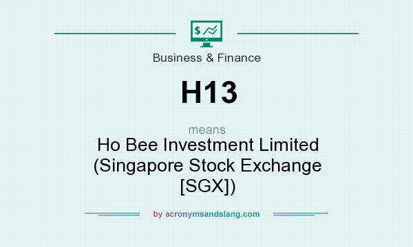 What does H13 mean? It stands for Ho Bee Investment Limited (Singapore Stock Exchange [SGX])