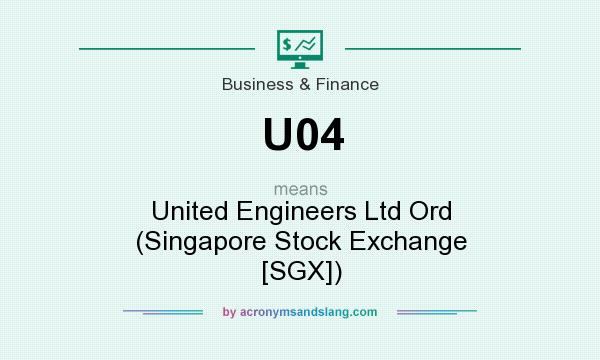 What does U04 mean? It stands for United Engineers Ltd Ord (Singapore Stock Exchange [SGX])