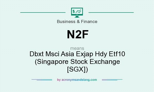 What does N2F mean? It stands for Dbxt Msci Asia Exjap Hdy Etf10 (Singapore Stock Exchange [SGX])