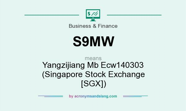 What does S9MW mean? It stands for Yangzijiang Mb Ecw140303 (Singapore Stock Exchange [SGX])