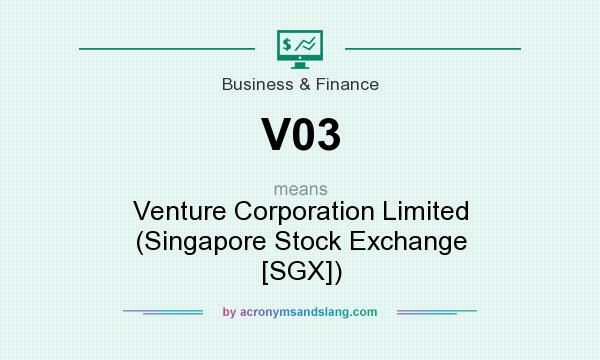 What does V03 mean? It stands for Venture Corporation Limited (Singapore Stock Exchange [SGX])